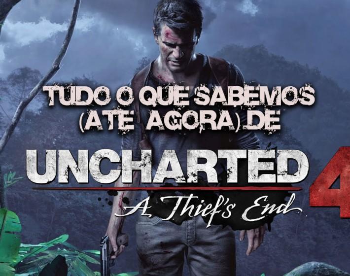 Tudo o que sabemos (até agora) de Uncharted 4: A Thief's End