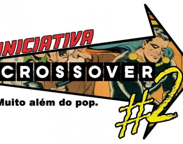 Segunda edição da Iniciativa Crossover acontece no próximo fim de semana