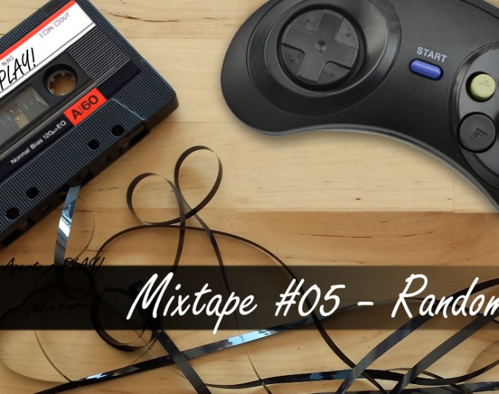 Aperte o PLAY!, Mixtape #05 – Random Selection